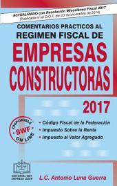 COMENTARIOS PRACTICOS AL REGIMEN FISCAL DE EMPRESAS CONSTRUCTORAS 2017