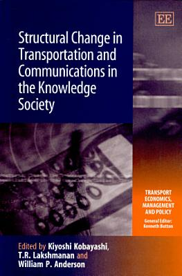 Structural Change in Transportation and Communications in the Knowledge Society PDF