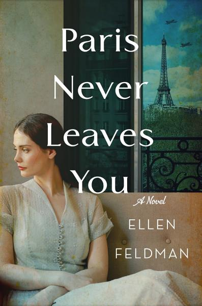 Download Paris Never Leaves You Book