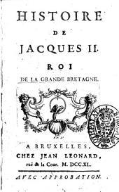 Histoire de Jacques 2. roi de la Grande Bretagne