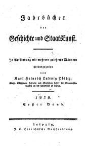 Jahrbücher der Geschichte und Staatskunst: eine Monatsschrift. 1829,1, Band 1829,Ausgabe 1