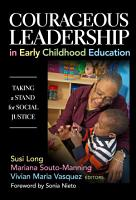Courageous Leadership in Early Childhood Education PDF