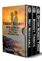 Trident Security Series - Novella Set: Not Negotiable; Whiskey Tribute; Option Number Three