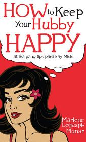How to Keep Your Hubby Happy: at iba pang Tips para kay Misis
