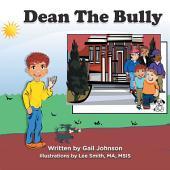 Dean The Bully