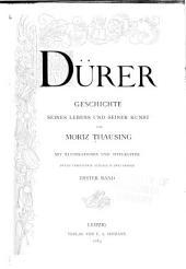 Dürer: Geschichte seines Lebens und seiner Kunst, Band 1