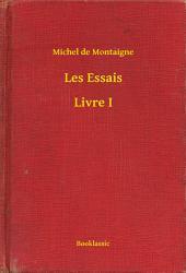 Les Essais -: Livre1