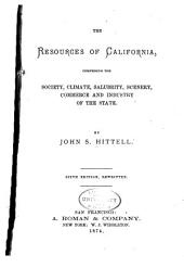 The Resources of California: Comprising the Society, Climate, Salubrity, Scenery, Commerce and Industry of the State