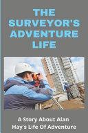 The Surveyor's Adventure Life