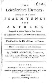 The Leicestershire Harmony ... The Second Edition, with Additions, etc