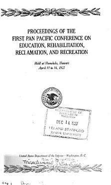 First Pan Pacific Conference on Education  Rehabilitation  Reclamation and Recreation PDF