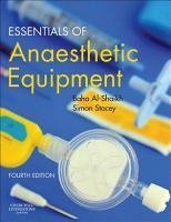 Essentials of Anaesthetic Equipment E Book PDF
