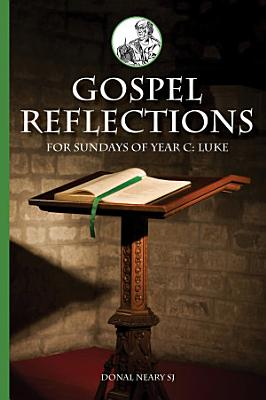 Gospel Reflections for Sundays Year C