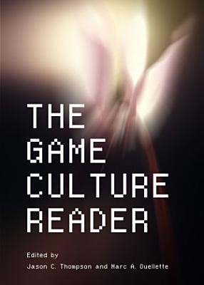 The Game Culture Reader PDF