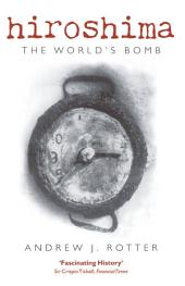 Hiroshima: The World's Bomb