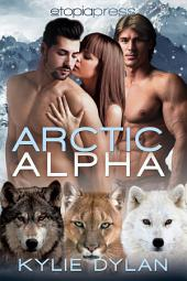 Arctic Alpha: MMF Paranormal Menage Romance
