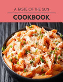A Taste Of The Sun Cookbook PDF