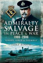 Admiralty Salvage in Peace and War 1906–2006