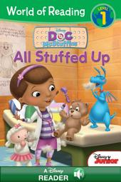 World of Reading Doc McStuffins: All Stuffed Up: A Disney Read Along (Level 1)