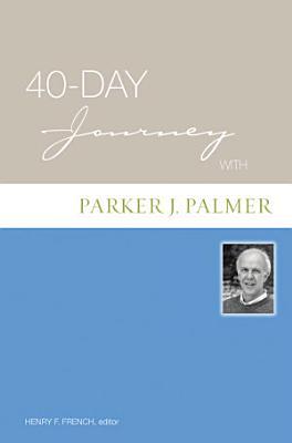 40 Day Journey with Parker J  Palmer