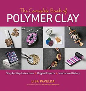 The Complete Book of Polymer Clay PDF