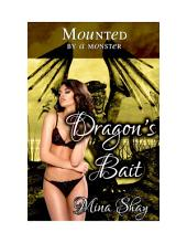 Mounted by a Monster: Dragon's Bait (Paranormal Monster Breeding Virgin Erotica)