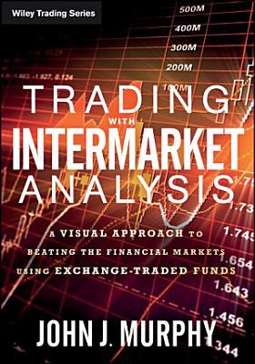 Trading with Intermarket Analysis