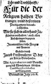 Evangelische Brustwehr d. i. gründtliche Betrachtung zweyer discurs vermög dero die Jesuiten sich understehen die einfältigen zum abfall von Lutheri Lehr zu vermögen ...