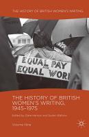 The History of British Women s Writing  1945 1975 PDF