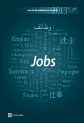 World Development Report 2013: Jobs