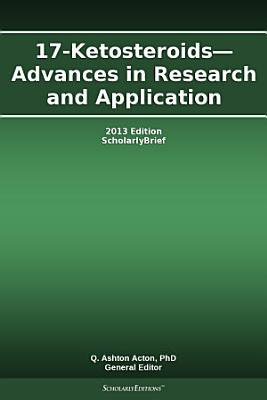 17 Ketosteroids   Advances in Research and Application  2013 Edition PDF