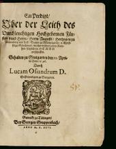 Ein Predigt uber der Leich des ... Fürsten und Herrn ... Augusti, Hertzogen zu Würtenberg und Teck ... welcher in seiner zarten Kindheit ... entschlaffen: Gehalten zu Stutgarten den 22. Apr. 96