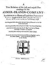 A True Relation of the just and unjust Proceedings of the Somer-Islands-Company, in relation to 20 shares of land that P. Trott bought of the ... late Robert Earl of Warwick, the 22nd of February, 1658, etc. [By P. Trott.]