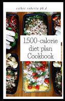 1,500-calorie Diet Plan Cookbook