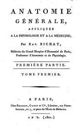 Anatomie générale, appliquée à la physiologie et à la médecine: Volume1