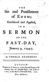 The Sin and Punishment of Edom; Considered and Applied, in a Sermon on the Fast-day, January 9, 1744-5