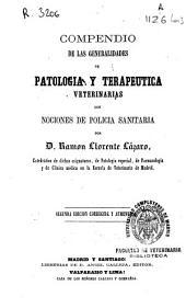 Compendio de las generalidades de patología y terapéutica veterinarias: con Nociones de policía sanitaria