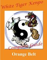 White Tiger Kenpo Complete Guide Orange Belt