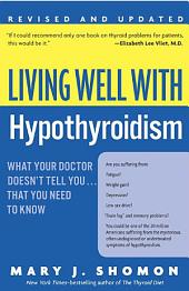 Living Well with Hypothyroidism, Revised Edition: What Your Doctor Doesn't Tell You...that