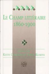 Le Champ littéraire 1860-1900: études offertes à Michael Pakenham