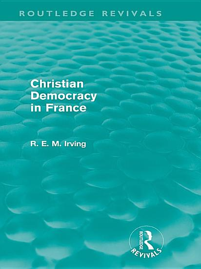 Christian Democracy in France  Routledge Revivals  PDF