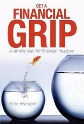 Get a Financial Grip: A Simple Plan for Financial Freedom