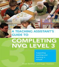 A Teaching Assistant s Guide to Completing NVQ Level 3 PDF