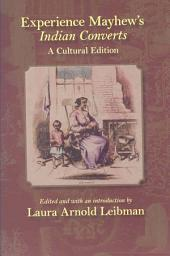 Experience Mayhew's Indian Converts: A Cultural Edition