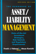 The Handbook of Asset Liability Management  State of Art Investment Strategies  Risk Controls and Regulatory Required