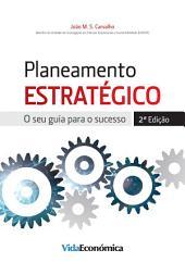 Planeamento Estratégico Guia para o sucesso - 2ª Edição