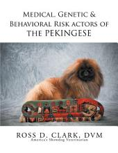 Medical, Genetic & Behavioral Risk Factors of the Pekingese