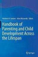 Handbook of Parenting and Child Development Across the Lifespan