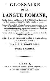 GLOSSAIRE DE LA LANGUE ROMANE, REDIGE D'APRES LES MANUSCRITS: Volume1