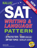 KALLIS  SAT Writing and Language Pattern  Workbook  Study Guide for the New SAT